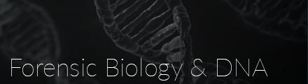 Forensic Biology & DNA